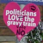 'Politicians LOVE the gravy train Vote NO'