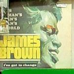 """It's a Man's Man's Man's World"" by James Brown"