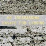 NoTrespassing Unsafe For Landing