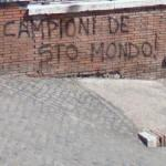 'Campioni de sto mondo!' (Champions of this world!)