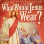 What Would Jesus Wear?