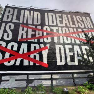 'Untitled (Blind Idealism is...)' by Barbara Kruger (StreetView)